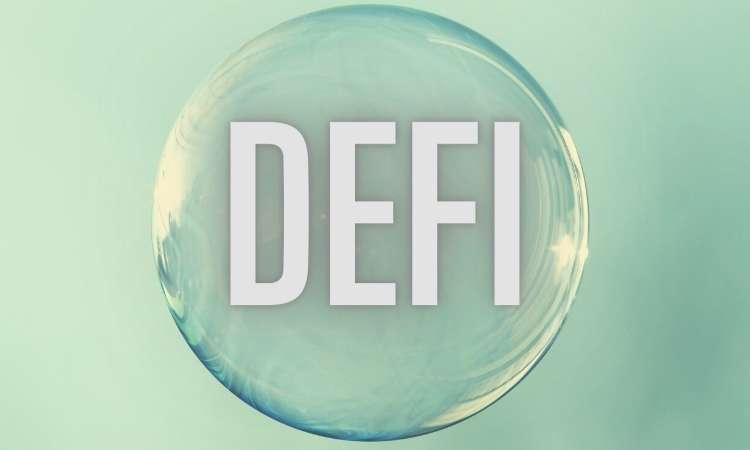 4 Things That Could Cause the DeFi Bubble to Pop