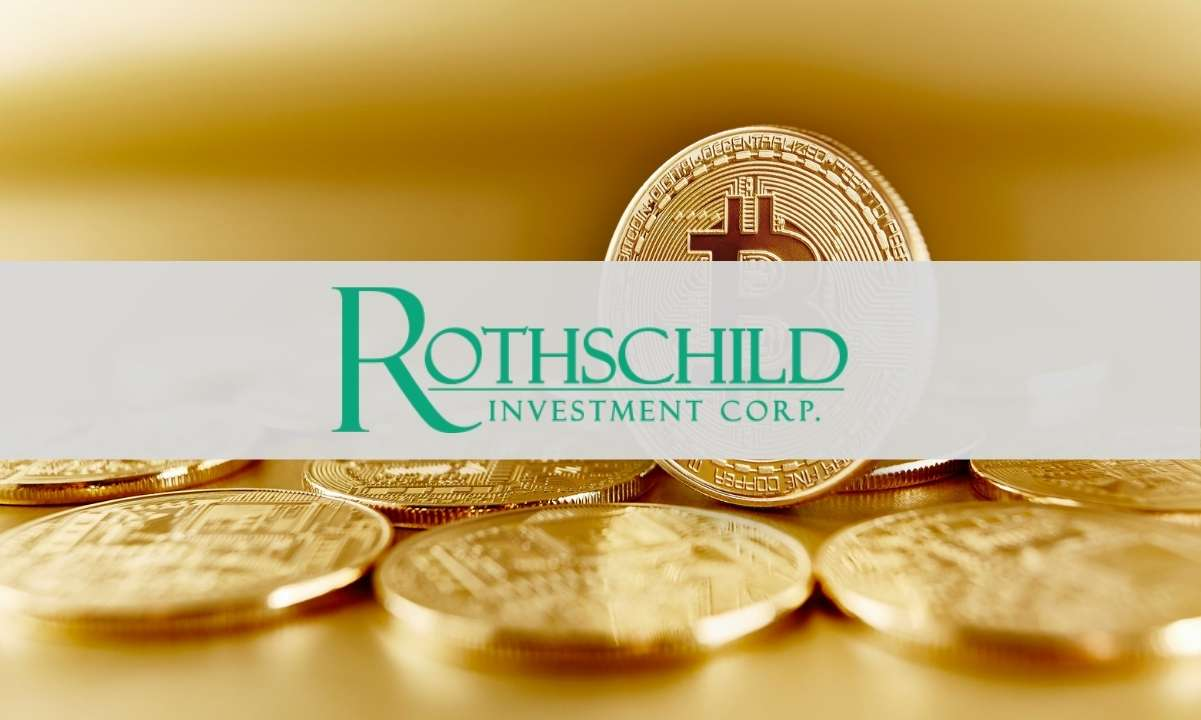 Rothschild Investment Corporation Increases Its Bitcoin (GBTC) Holdings to $1 Million