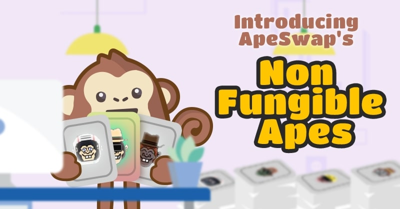 ApeSwap Launches Non-Fungible Apes