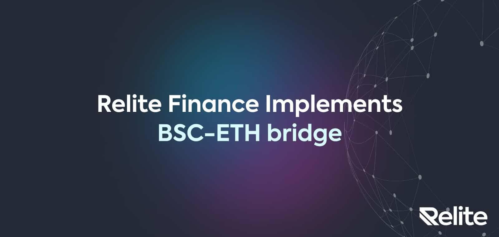 Relite Finance Implements Ethereum-BSC Bridge