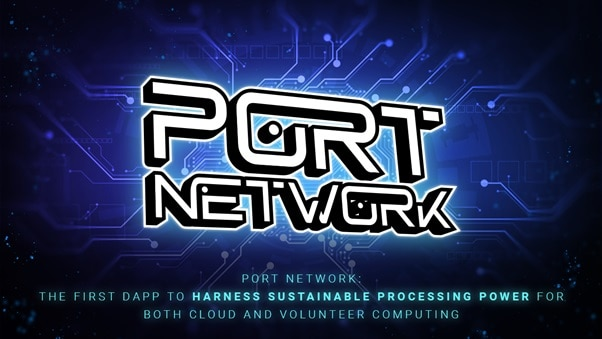 PORT Network Launches DApp with Sustainable Processing for Cloud and Volunteer Computing