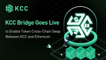 KCC Bridge Goes Live to Enable Token Cross-Chain Swap Between KCC and Ethereum