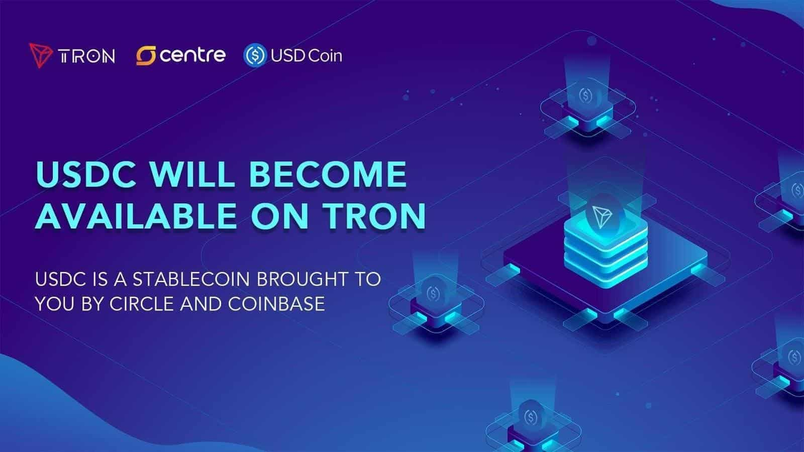 Stablecoin USDC Expands to the TRON Ecosystem Ushering in a New Round Of Development Opportunities