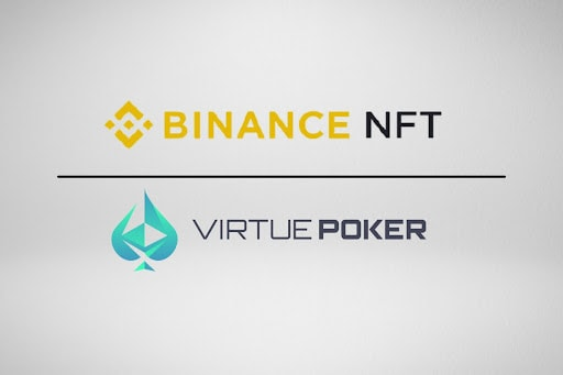 Binance NFT Marketplace Launches Golden Ticket NFT by Virtue Poker for Tournament with Phil Ivey, Vince Vaughn and Others